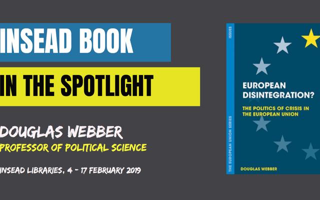 INSEAD Book in the spotlight – European disintegration? by Douglas Webber