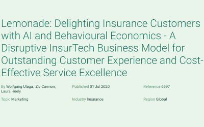Lemonade: Delighting Insurance Customers with AI and Behavioural Economics – A Disruptive InsurTech Business Model for Outstanding Customer Experience and Cost-Effective Service Excellence