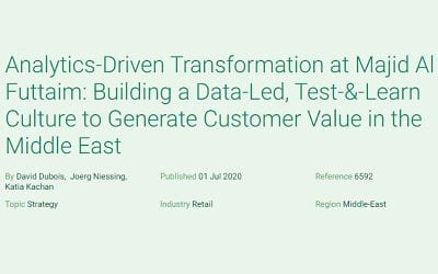 Analytics-Driven Transformation at Majid Al Futtaim: Building a Data-Led, Test-&-Learn Culture to Generate Customer Value in the Middle East