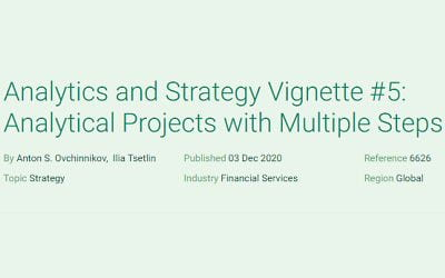 Analytics and Strategy Vignette #5: Analytical Projects with Multiple Steps