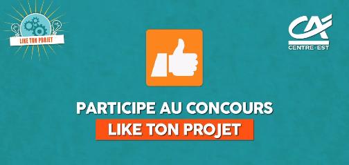 LikeTonProjet, un concours du Crédit Agricole avec 15000€ à la clé !