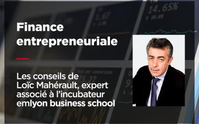 Principes clés de la finance entrepreneuriale avec Loïc Mahérault, expert associé à l'incubateur