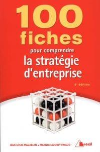 100 fiches pour comprendre la stratégie d'entreprise, 2015, Jean-Louis Magakian et Marielle Audrey Payaud