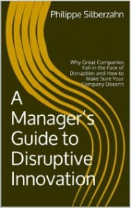 Silberzahn, A manager's guide to disruptive innovation
