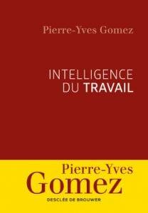 Pierre-Yves Gomez, Intelligence du travail