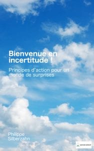 Bienvenue en incertitude - P. Silberzahn