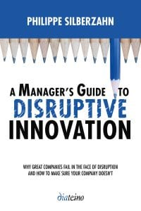 Silberzahn: Manager's guide to disruptive innovation