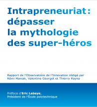 Intrapreneuriat : dépasser la mythologie des super-héros