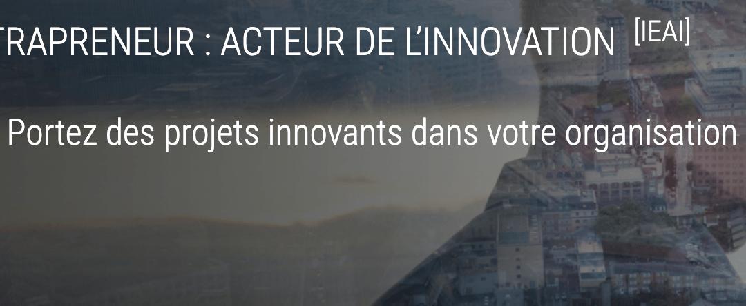 FORMATIONS – Démarrage du Certificat « Intrapreneur : acteur de l'innovation »